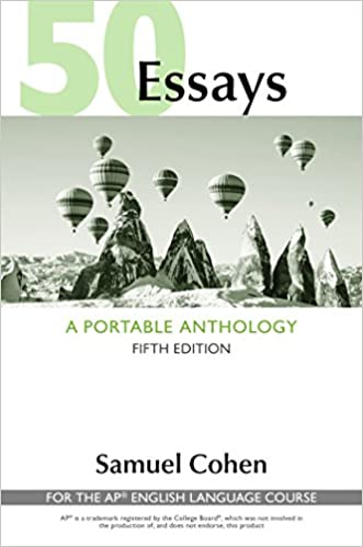 50 essays a portable anthology high school edition for the ap
