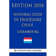 Nouveau Code de procédure civile du Luxembourg - Edition 2018 (French Edition)
