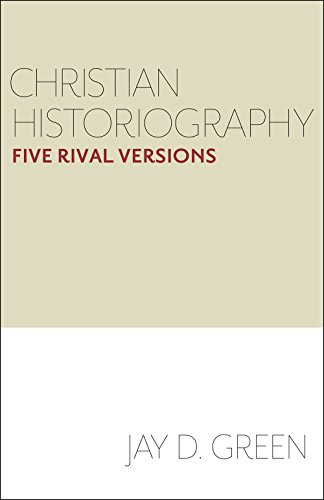 Christian Historiography: Five Rival Versions
