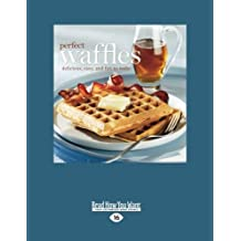 Perfect Waffles: Delicious, Easy and Fun to Make by Fog City Press (2012-12-28)