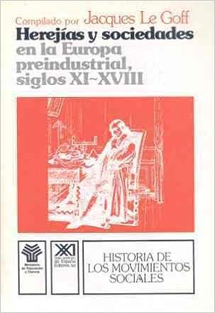 Herejías y sociedades en la Europa preindustrial siglos XI-XVIII ...