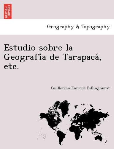 Descargar Libro Estudio Sobre La Geografia De Tarapaca, Etc. Guillermo Enrique Billinghurst