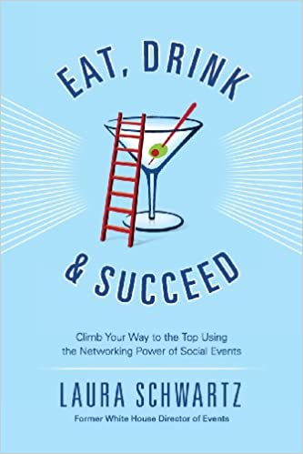 Eat, Drink and Succeed: Climb Your Way to the Top Using the ...