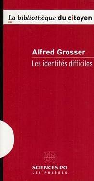 Les identités difficiles par Alfred Grosser