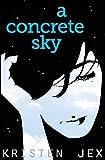 A Concrete Sky, Kristen Jex, 0615715117