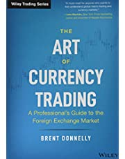 The Art of Currency Trading: A Professional's Guide to the Foreign Exchange Market