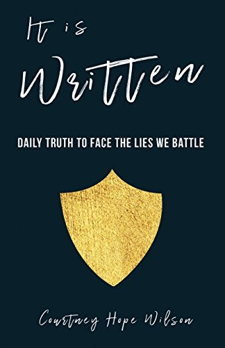 It is Written: Daily Truth to Face the Lies We Battle [Courtney Hope Wilson] (Tapa Blanda)
