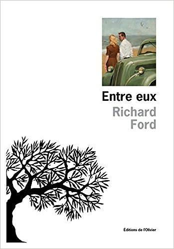 Entre eux de Richard Ford 2017