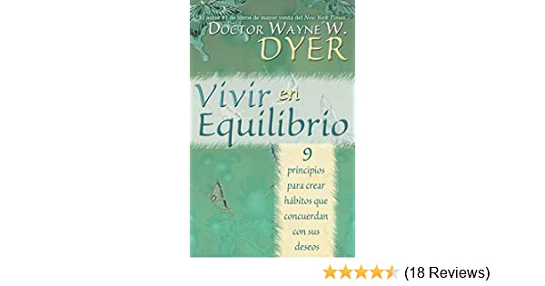 Vivir en Equilibrio (Spanish Edition) - Kindle edition by Wayne W. Dyer. Reference Kindle eBooks @ Amazon.com.