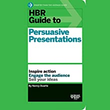 HBR Guide to Persuasive Presentations Audiobook by  Harvard Business Review, Nancy Duarte Narrated by Lissa Ivary
