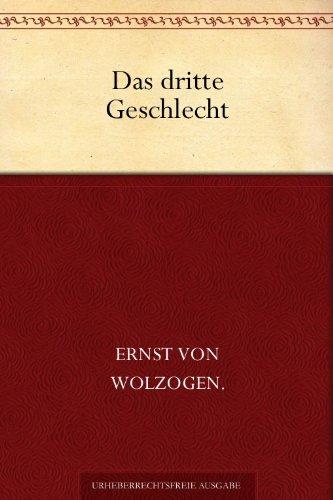 Das dritte Geschlecht : Ernst Von Wolzogen :