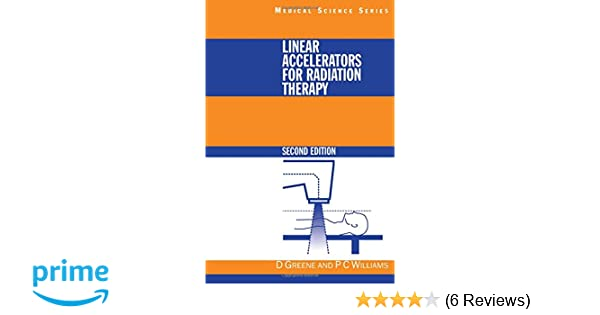 Linear accelerators for radiation therapy series in medical physics linear accelerators for radiation therapy series in medical physics and biomedical engineering 9780750304764 medicine health science books amazon fandeluxe Images