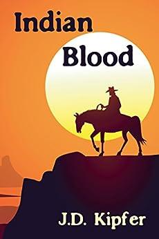 Indian Blood by [Kipfer, J. D.]