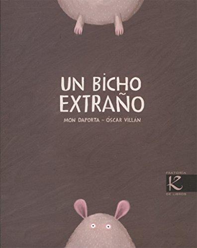 Un Bicho Extrano / A Strange Bug (Spanish Edition)