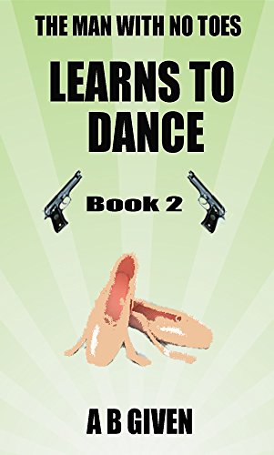 Learns To Dance (The Man With No Toes Book 2)