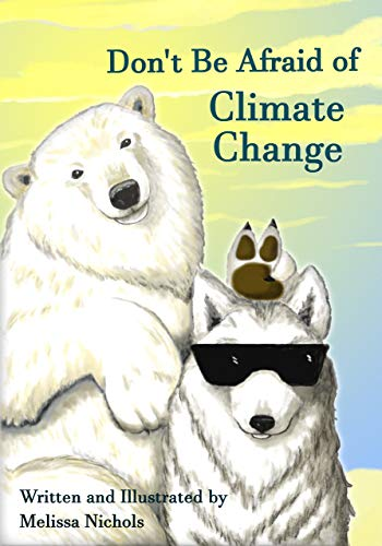 Don't Be Afraid of Climate Change by [Nichols, Melissa]