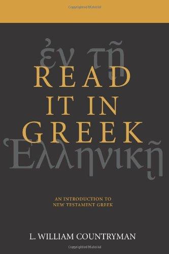 Read it in Greek: An Introduction to New Testament Greek