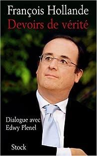 Devoirs de vérité par François Hollande
