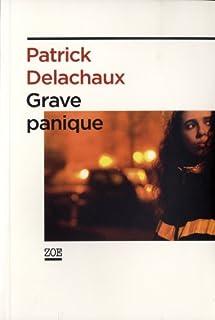 Grave panique, Delachaux, Patrick