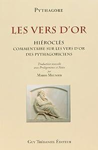 Les Vers d'or : Commentaires sur les vers d'or des pythagoriciens par Hiéroclès par  Pythagore