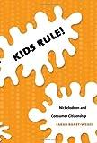 Kids Rule!, Sarah Banet-Weiser, 0822339935