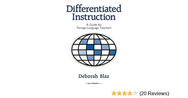 Amazon differentiated instruction a guide for foreign language amazon differentiated instruction a guide for foreign language teachers 9781596670204 deborah blaz books fandeluxe Image collections