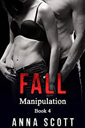 Fall: Adult Erotica, Older Man, First Time, Explicit Story (Manipulation Book 4)
