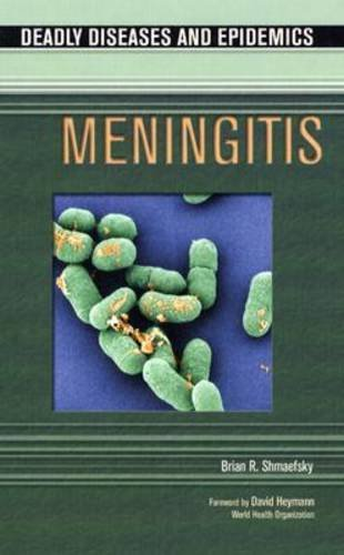 Meningitis (Deadly Diseases & Epidemics)**OUT OF PRINT** (Deadly Diseases and Epidemics) pdf epub