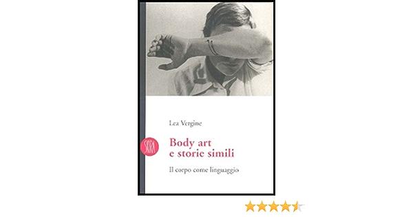 Body art e storie simili. Il corpo come linguaggio. Ediz ...