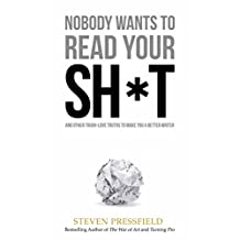 Nobody Wants to Read Your Sh*t: Why That Is And What You Can Do About It