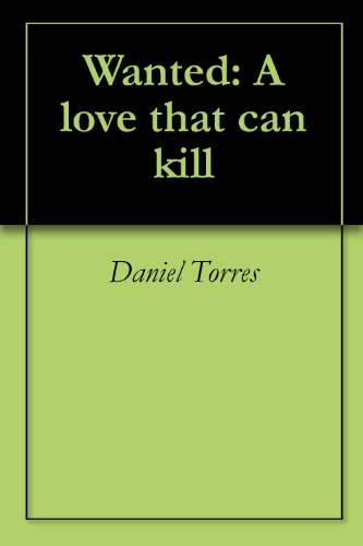 Wanted: A love that can kill