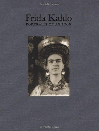 Frida Kahlo: Portraits of an Icon (Frida Kahlo Photographs)