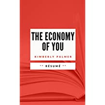 THE ECONOMY OF YOU: Résumé en Français (French Edition)