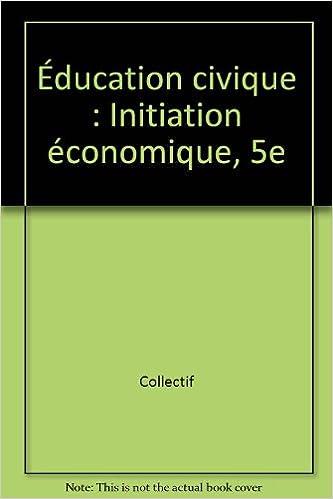 Lire Éducation civique : Initiation économique, 5e pdf