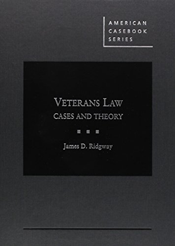 Veterans Law: Cases and Theory (American Casebook Series)