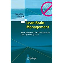 Lean Brain Management: More Success and Efficiency by Saving Intelligence