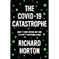 The COVID-19 Catastrophe: What's Gone Wrong and How to Stop It Happening Again (English Edition)