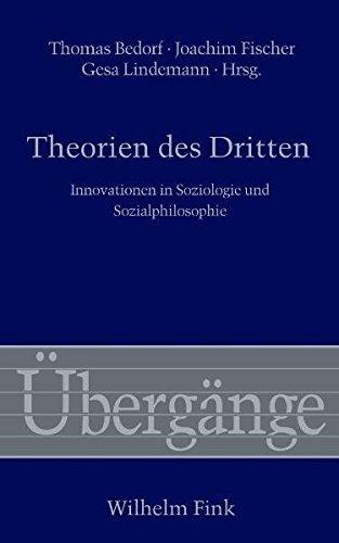 Theorien des Dritten. Innovationen in Soziologie und Sozialphilosophie (Übergänge)