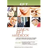 Clinical EFT Handbook 1: A Definitive Resource for Practitioners, Scholars, Clinicians, and Researchers. Volume 1: Biomedical