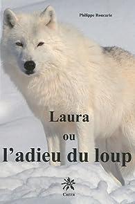 Laura ou l'adieu du loup par Philippe Roucarie