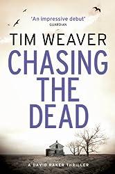 Chasing the Dead: David Raker Novel #1 (David Raker Series)