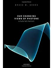 Our Changing Views of Photons: A Tutorial Memoir