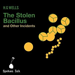 The Stolen Bacillus and Other Incidents Audiobook