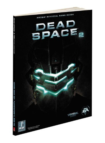 Dead Space 2: Prima Official Game Guide (Prima Official Game Guides)