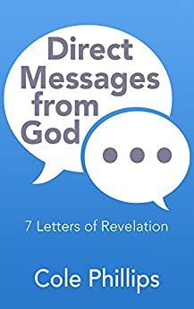 Direct Messages from God: 7 Letters of Revelation by [Phillips, Cole]