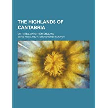 The Highlands of Cantabria; Or, Three Days from England