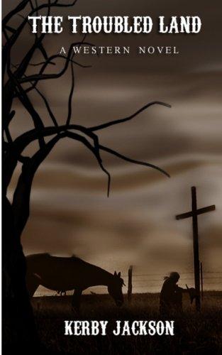The Troubled Land - A Western Novel PDF