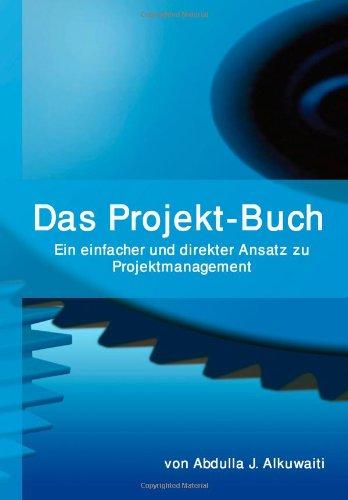 Download Das Projekt-Buch: Ein einfacher und direkter Ansatz zu Projektmanagement (German Edition) pdf