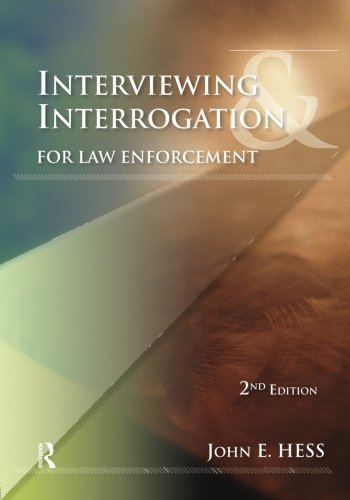 Interviewing and Interrogation for Law Enforcement, Second Edition