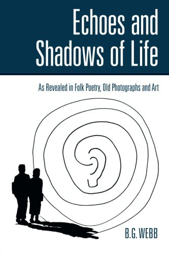Echoes and Shadows of Life: as revealed in folk poetry, old photographs and art pdf epub
